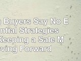 When Buyers Say No Essential Strategies for Keeping a Sale Moving Forward