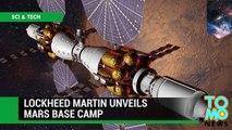 Mars Base Camp design unveiled by Lockheed Martin, humans to orbit Mars in 2028 - TomoNews