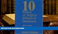 Free PDF Ten Traits of Highly Effective Teachers: How to Hire, Coach, and Mentor Successful