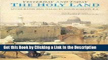 Read Ebook [PDF] The Holy Land Yesterday and Today: Lithographs and Diaries by David Roberts R.A.