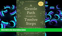 Read Book A Gentle Path through the Twelve Steps: The Classic Guide for All People in the Process