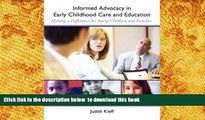 FREE [DOWNLOAD] Informed Advocacy in Early Childhood Care and Education: Making a Difference for