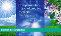 READ book Complementary and Alternative Medicine: Ethics, the Patient, and the Physician
