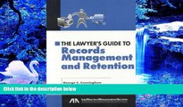 DOWNLOAD EBOOK The Lawyer s Guide to Records Management and Retention George C. Cunningham For Ipad