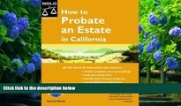 READ book How to Probate an Estate in California Julia P. Nissley Full Book