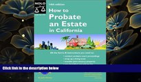 FREE [DOWNLOAD] How to Probate an Estate in California (How to Probate an Estate: California)