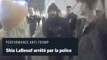 L'acteur Shia LaBeouf arrêté par la police lors d'une performance anti-Trump