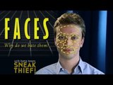FACES: Why Do We Hate Them? - a PARODY by UCB's Sneak Thief!