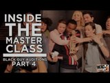 Inside the Master Class: Black Guy Auditions (Part 4 of 4)