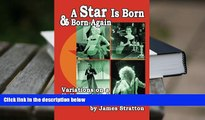 Read Online  A Star Is Born and Born Again: Variations on a Hollywood Archetype For Ipad