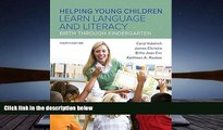 Audiobook  Helping Young Children Learn Language and Literacy: Birth Through Kindergarten,