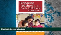 Read Online Preparing Teachers for the Early Childhood Classroom: Proven Models and Key Principles