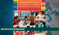 Read Online Creative Materials and Activities for the Early Childhood Curriculum, Enhanced Pearson