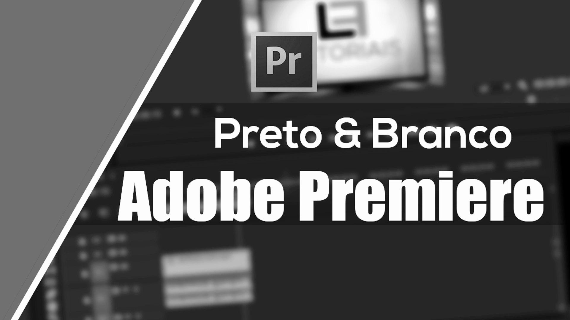 Como deixar o vídeo em PRETO e BRANCO no Adobe Premiere Pro CC - #DiretoAoPonto