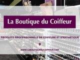 La Boutique du Coiffeur, distribution de produits professionnels de coiffure et d'esthétique.