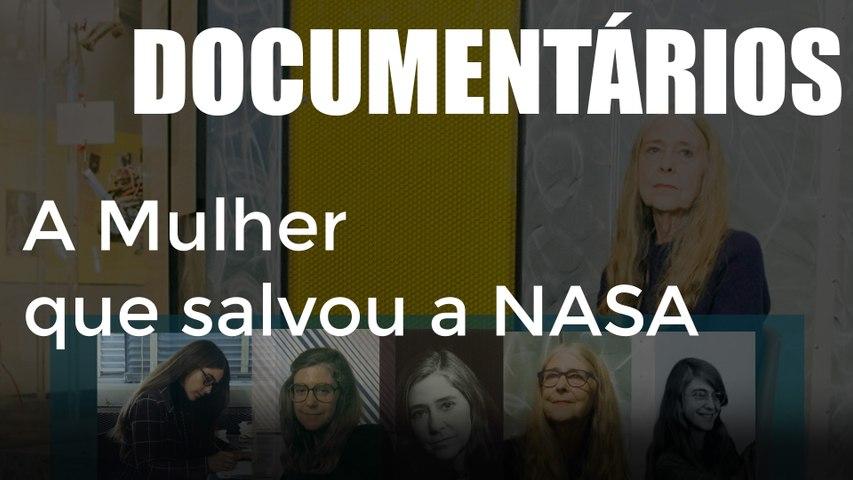 Documentário: A Mulher que salvou a NASA