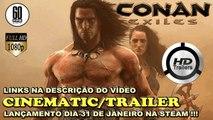 CONAN EXILES ★ CINEMATIC/TRAILER OFICIAL ★ LANÇAMENTO DIA 31 DE JANEIRO !