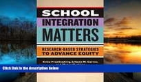 Download School Integration Matters: Research-Based Strategies to Advance Equity (Multicultural
