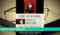 Download Che Guevara, Paulo Freire, and the Pedagogy of Revolution (Culture and Education Series)