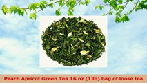 Peach Apricot Green Tea 16 oz 1 lb bag of loose tea e41847b4