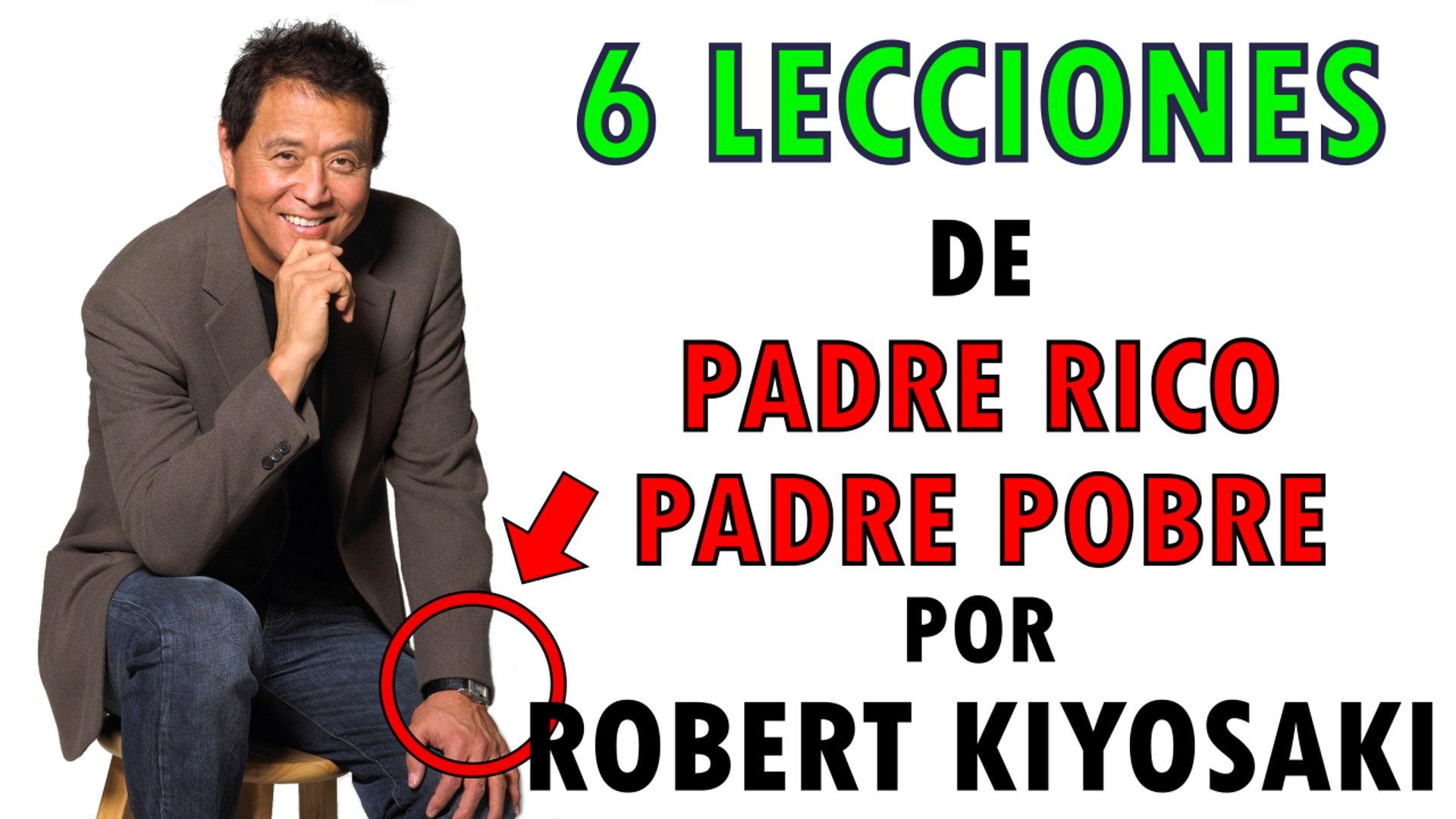 Padre Rico Padre Pobre 6 Lecciones De Robert Kiyosaki Para Hacerse Rico