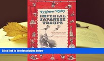 Read Online  Professor Risley and the Imperial Japanese Troupe: How an American Acrobat Introduced
