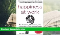 Download [PDF]  Happiness at Work : Be Resilient, Motivated, and Successful - No Matter What Trial