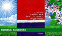 FREE [PDF] DOWNLOAD American Legal History: A Very Short Introduction (Very Short Introductions)