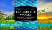 Audiobook  How Academic Leadership Works: Understanding Success and Failure in the College
