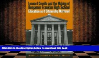 FREE [DOWNLOAD] Leonard Covello and the Making of Benjamin Franklin High School: Education As If