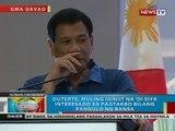 Duterte, muling iginiit na 'di siya interesado sa pagtakbo bilang pangulo ng bansa