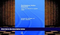 PDF [DOWNLOAD] Participatory Action Research: Theory and Methods for Engaged Inquiry Jacques M.