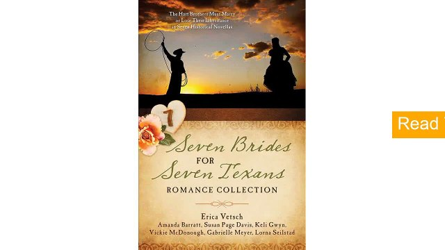 Seven Brides for Seven Texans Romance Collection: The Hart Brothers Must Marry or Lose Their Inheritance in 7 Historical