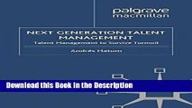 Read [PDF] Next Generation Talent Management: Talent Management to Survive Turmoil Online Ebook