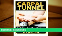 Read Book Carpal Tunnel: How To Treat Carpal Tunnel Syndrome- How To Prevent Carpal Tunnel