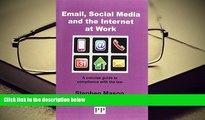 PDF [DOWNLOAD] EMAIL, SOCIAL MEDIA AND THE INTERNET AT WORK A Concise Guide to Compliance with