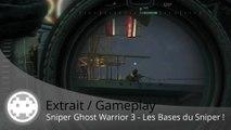 Extrait / Gameplay - Sniper Ghost Warrior 3 (Les Bases du Gameplay de Sniper)