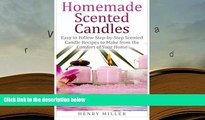 BEST PDF  Homemade Scented Candles: Easy to Follow Step-by-Step Scented Candle and Diffuser