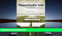 Read Online Opportunity Lost: Race and Poverty in the Memphis City Schools Full Book