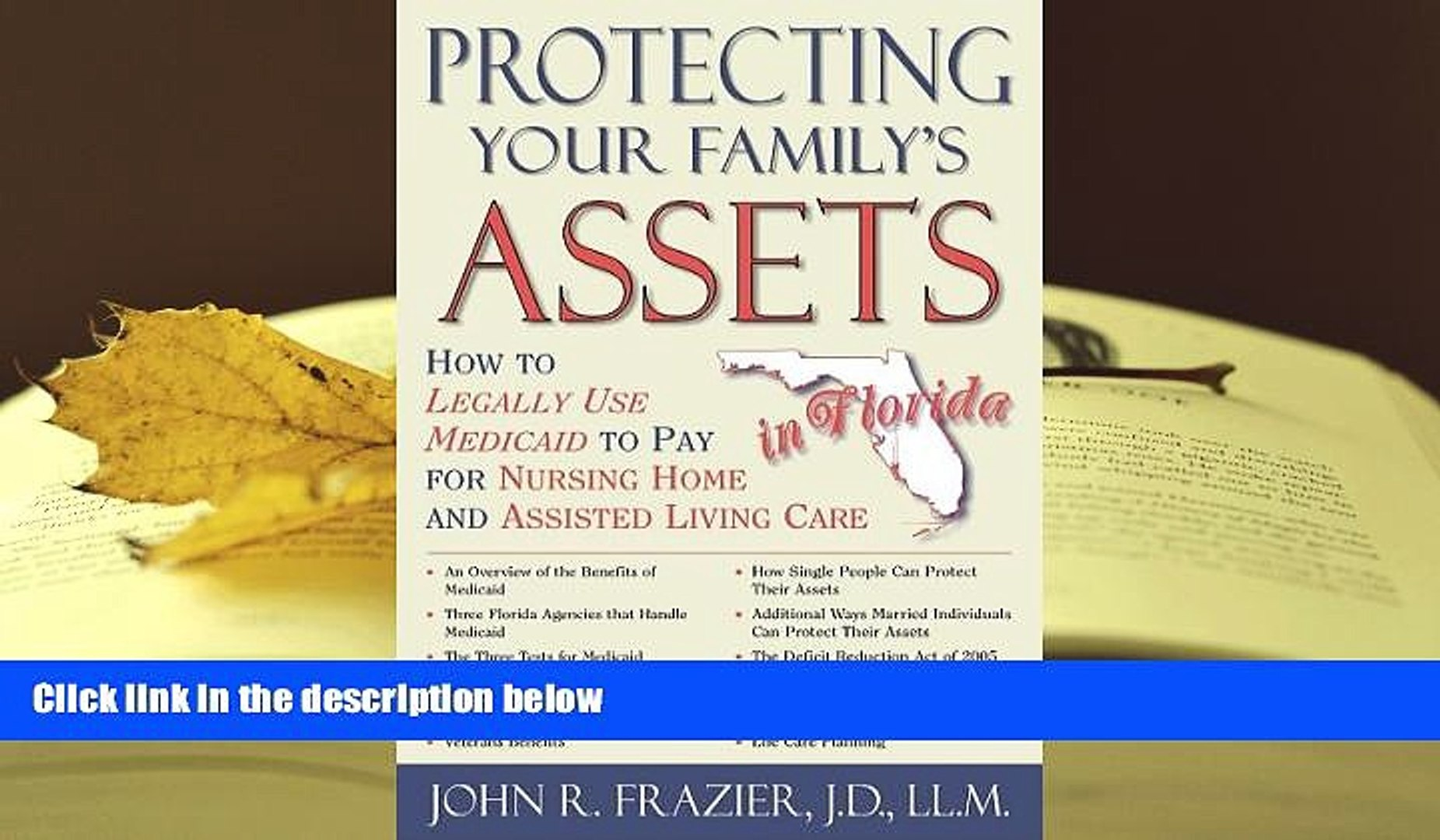 PDF [DOWNLOAD] Protecting Your Family s Assets in Florida: How to Legally Use Medicaid to Pay for