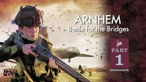 ARNHEM -THE BATTLE OF THE BRIDGES PART 1- OP MARKET GARDEN Trailer