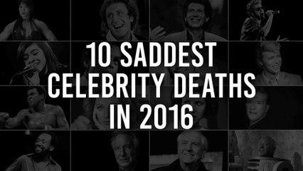 10 Saddest Celebrity Deaths in 2016