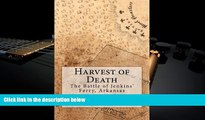 Download [PDF]  Harvest of Death: The Battle of Jenkins  Ferry, Arkansas Full Book