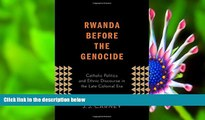 FREE [PDF] DOWNLOAD Rwanda Before the Genocide: Catholic Politics and Ethnic Discourse in the Late