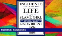 PDF  Incidents in the Life of a Slave Girl (An African American Heritage Book) For Ipad