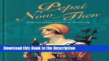 Download [PDF] Pepsi Now and Then: A History of Pepsi-Cola Print Advertising Online Book