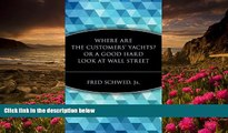 Audiobook  Where Are the Customers  Yachts? Or, A Good Hard Look at Wall Street Fred Schwed Jr.