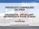 Produits Chimiques du Midi, grossiste détaillant en produits pour le bois à Toulouse.