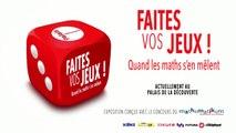 Annonce de l'exposition Faites vos jeux, au Palais de la découverte, 2017