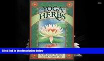Read Book The Yoga of Herbs: An Ayurvedic Guide to Herbal Medicine David Frawley  For Ipad